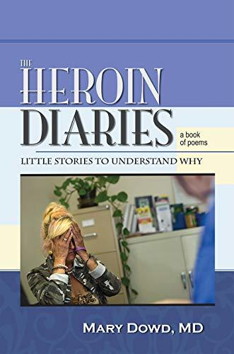 The Heroin Diaries: Little Stories to Understand Why