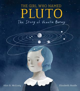 The Girl Who Named Pluto by Alice B McGinty