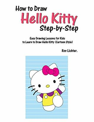 How To Draw Hello Kitty Step By Step Easy Drawing Lessons For Kids