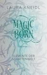 Magicborn (Elemente der Schattenwelt #3)
