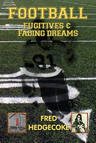 Football, fugitives and fading dreams