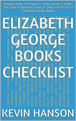 Elizabeth George Books Checklist : Reading Order Of Inspector Lynley Series in Order, The Edge of Nowhere Series in Order and list of all Elizabeth George Books