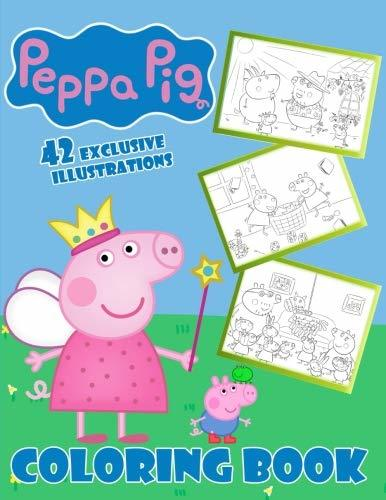 Peppa Pig coloring book: 42 exclusive illustrations for kids (high quality)
