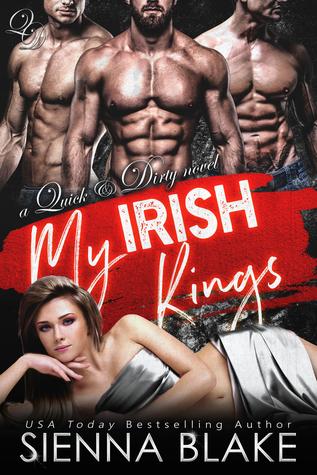 My Irish Kings (Quick & Dirty, #2)