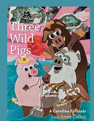 Three Wild Pigs by Lisa Anne Cullen