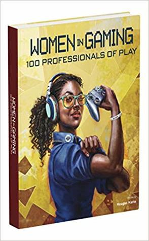 Women in Gaming: 100 Professionals of Play