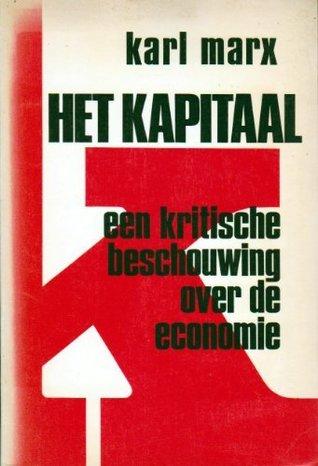 Het Kapitaal: een kritische beschouwing over de economie