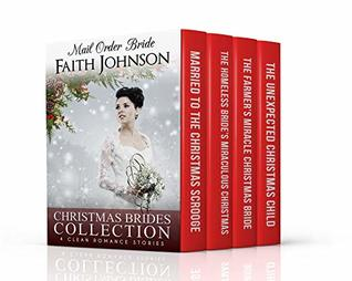 Mail Order Bride: Christmas Brides Collection: Clean and Wholesome Western Historical Romance