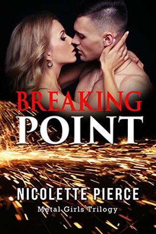 Breaking Point (Metal Girls Trilogy Book 3)