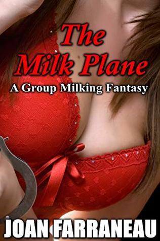 The Milk Plane: A Group Milking Fantasy