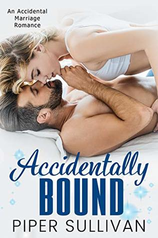 Accidentally Bound: An Accidental Marriage Romance