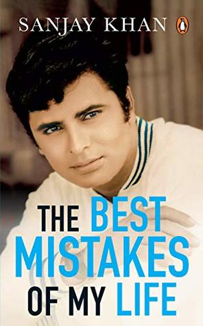 The Best Mistakes of My Life by Sanjay Khan