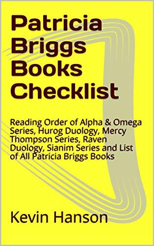 Patricia Briggs Books Checklist: Reading Order of Alpha & Omega Series, Hurog Duology, Mercy Thompson Series, Raven Duology, Sianim Series and List of All Patricia Briggs Books