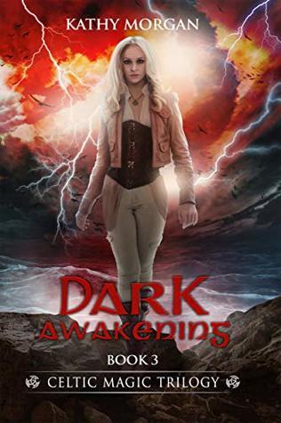 DARK AWAKENING (CELTIC MAGIC TRILOGY Book 3)