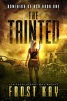 The Tainted (Dominion of Ash #1)