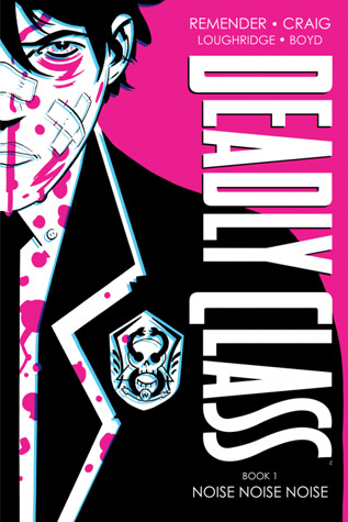 Deadly Class, Book One: Noise Noise Noise (Deadly Class Deluxe Edition, #1)