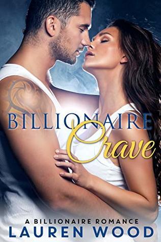 Billionaire Crave: A Billionaire Romance