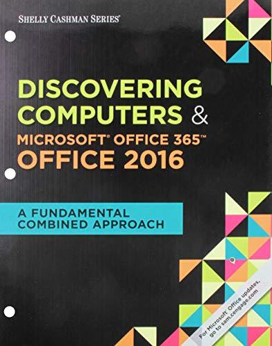 Bundle: Shelly Cashman Series Discovering Computers & Microsoft Office 365 & Office 2016: A Fundamental Combined Approach, Loose-leaf Version + ... Enhanced