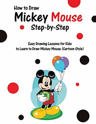 How To Draw Mickey Mouse Step By Step Easy Drawing Lessons For Kids
