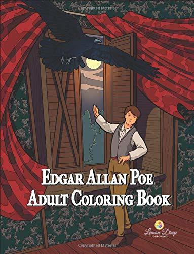 Edgar Allan Poe Adult Coloring Book: A Gothic Adult Coloring Book with Scenes from The Raven, The Masque of the Red Death, The Cask of Amontillado, Annabel Lee and More