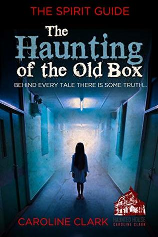 The Haunting of the Old Box: The Spirit Guide