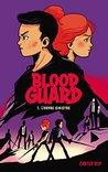 Blood Guard 1 - L'Ordre sinistre
