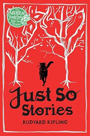 Just So Stories: Macmillan Classics Edition