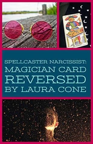 Spellcaster Narcissist: Magician Card Reversed