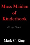 The Moss Maiden of Kinderhook