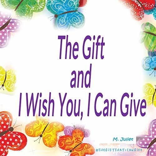 The Gift and I Wish You, I Can Give