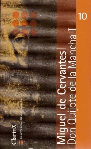 Don Quijote De La Mancha I: Primera Parte (Biblioteca De La Literatura Universal, 10)