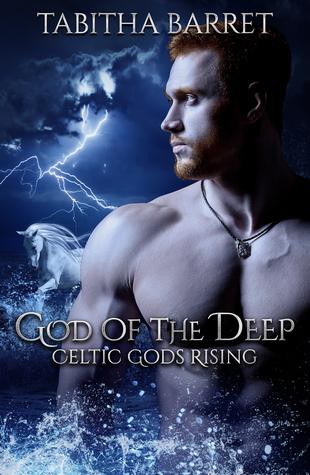 God of the Deep (Celtic Gods Rising #2)