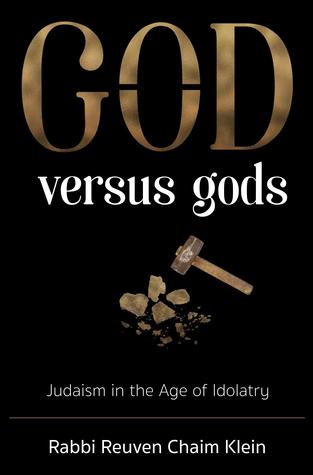 God versus Gods: Judaism in the Age of Idolatry