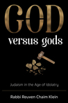 God versus Gods: Judaism in the Age of Idolatry