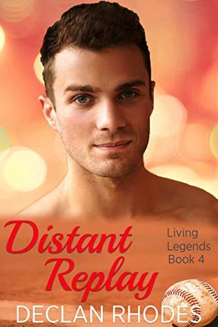 Distant Replay (Living Legends #4)
