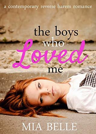 The Boys Who Loved Me: A Contemporary Reverse Harem Romance (The Boys Who Loved Me, #1)
