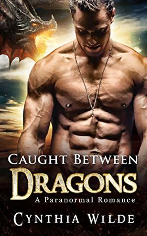Caught between Dragons: A Paranormal Romance