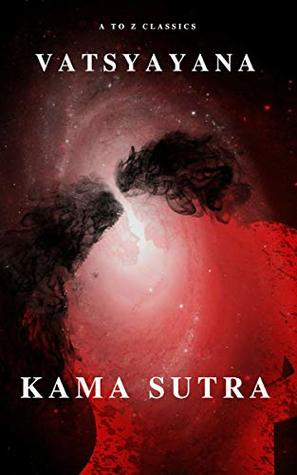 Kama Sutra : The keys to Love and Sexuality