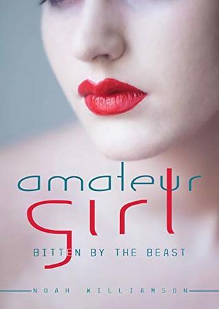 Amateur Girl: Bitten by The Beast