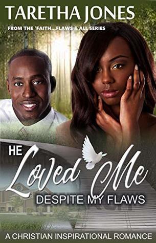 He Loved Me Despite My Flaws: A Christian Romance Novel (Faith...Flaws & All Book 1)