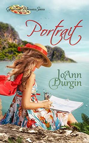 Portrait: Contemporary Christian Romantic Fiction (The Grantham-Michaels Series Book 1)