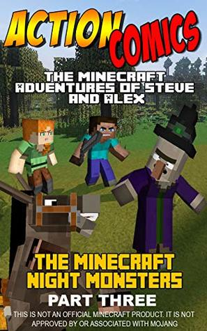 Action Comics: The Minecraft Adventures of Steve and Alex: Minecraft Night Monsters Part 3