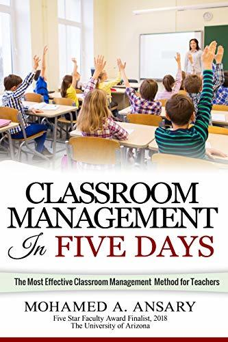 Classroom: Classroom Management In Five Days : The Most Effective Classroom Management Method for Middle and High School Teachers: Find Out the Classroom Management Secrets, Tips & Tricks