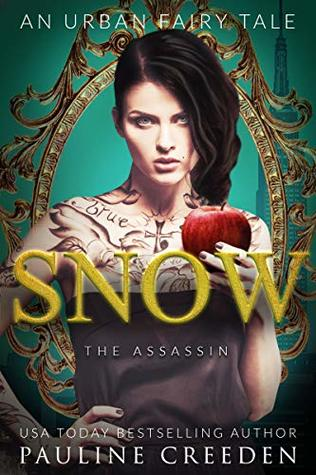 Snow the Assassin: An Urban Fantasy Fairy Tale