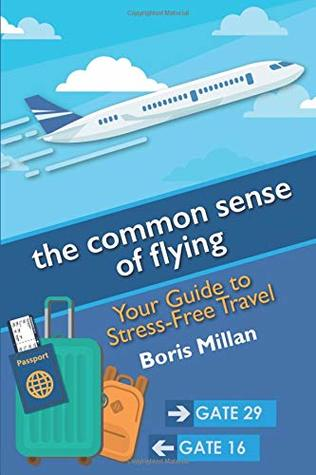 the common sense of flying: Your Guide to Stress-Free Travel