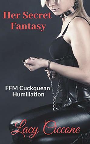 Her Secret Fantasy: FFM Cuckquean Humiliation