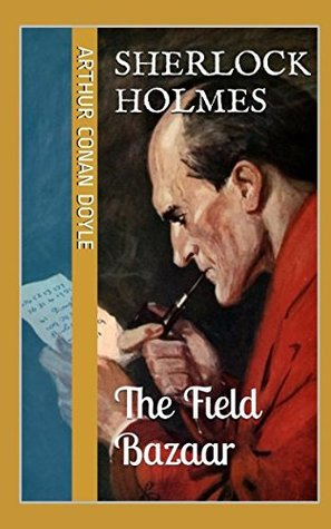 The Field Bazaar (Sherlock Holmes - Extracanonical Works: Short Stories)