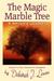 The Magic Marble Tree by Deborah J. Levine