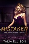 Mistaken (Your Love Is Dangerous, #1)