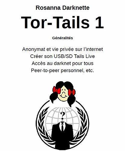 Tor - Tails 1: Généralités